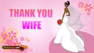 Thank you for my Wife