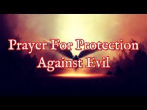 Prayer For Protection Against Evil