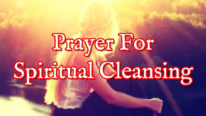 Prayer Of Thanks For Spiritual Cleansing