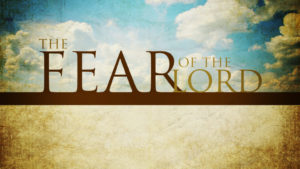 "Prayer For A Reverential ""Fear"" Of The Lord"