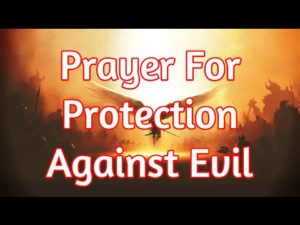 Prayer For Protection Against Evil