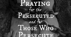Prayer For Individual Persecuted Christians