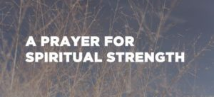 Prayer Of Thanks For Spiritual Strength