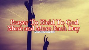 Prayer To Love God More And More