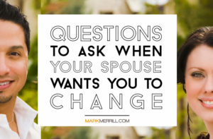 To Change My Relationship With My Spouse