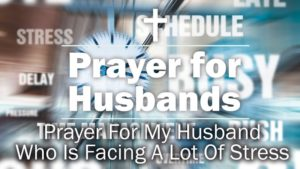 Prayer  For Help To Live With A Difficult Husband