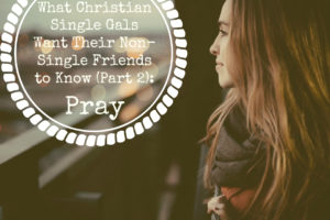 Prayer Singles Who Are Wanting To Be Married
