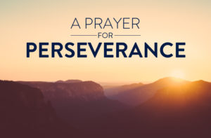 Prayer For Perseverance in Daily Trials