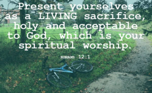Prayer To Present My Life As A Living Sacrifice