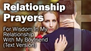 For Wisdom In My Relationship With My Boyfriend - Prayever
