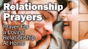Prayer For A Loving Relationship At Home