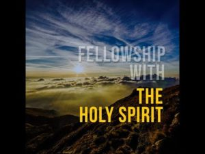 Fellowship with the Holy Spirit