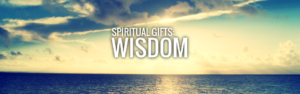 For Wisdom In The Gifts Entrusted To Me