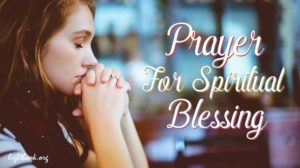 Prayer for Spiritual Blessings