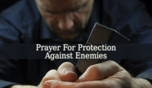 Prayer For Protection Against My Enemies