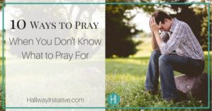 Prayer When I Don't Know What To Pray