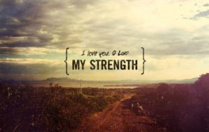 To Find My Strength In The Lord