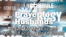 Prayer For My Husband Who Is Facing A Lot Of Stress