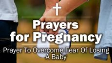Prayer To Overcome Fear Of Losing A Baby