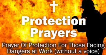 Prayer Of Protection For Those Facing Dangers at Work