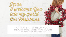 Prayer To Prepare Our Hearts This Christmas